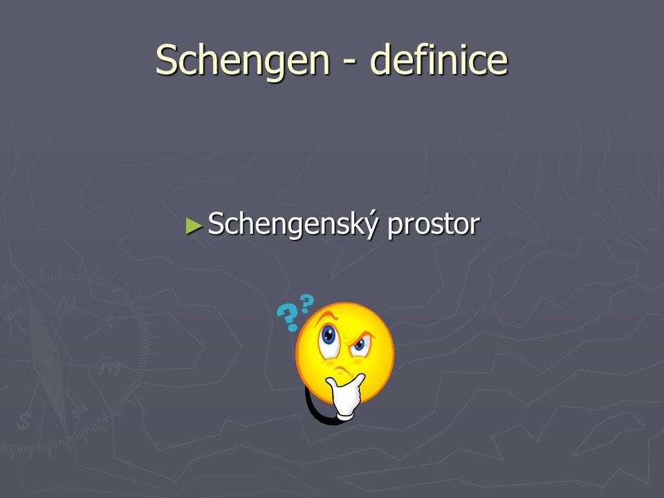 Schengen - definice Schengenský prostor