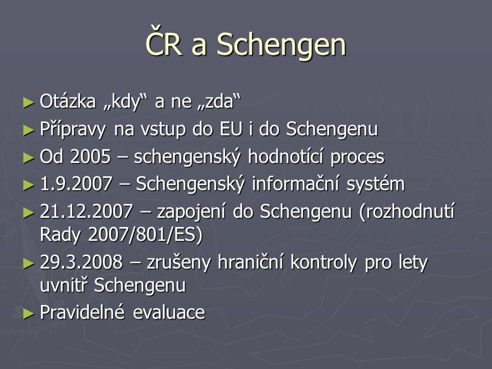 """ČR a Schengen Otázka """"kdy a ne """"zda"""
