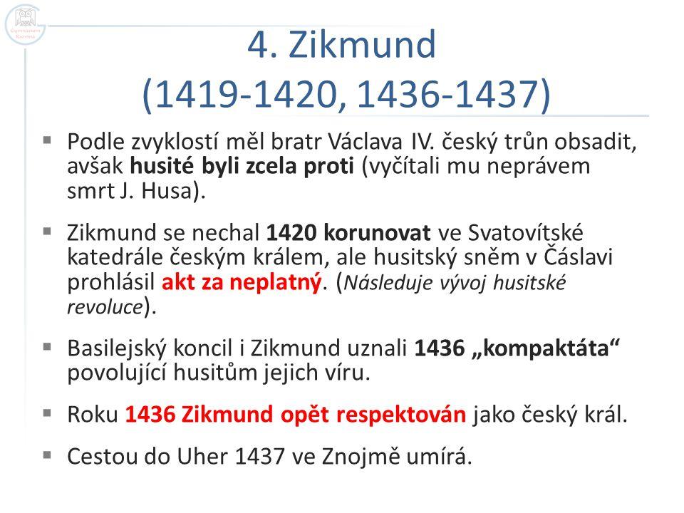 4. Zikmund (1419-1420, 1436-1437)