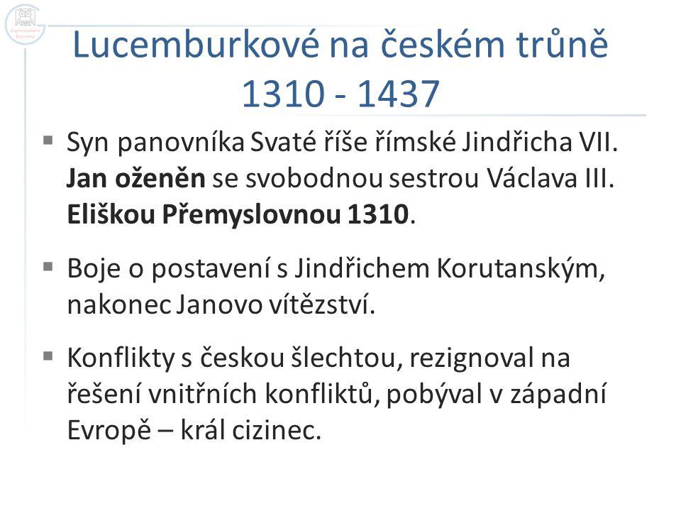Lucemburkové na českém trůně 1310 - 1437