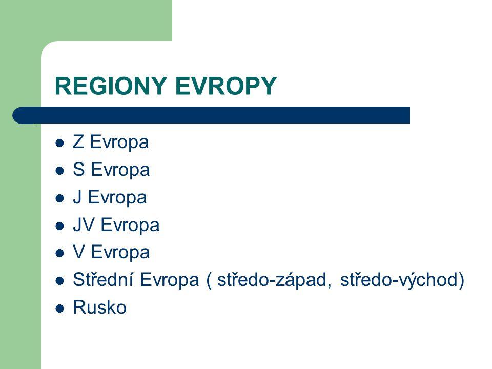 REGIONY EVROPY Z Evropa S Evropa J Evropa JV Evropa V Evropa