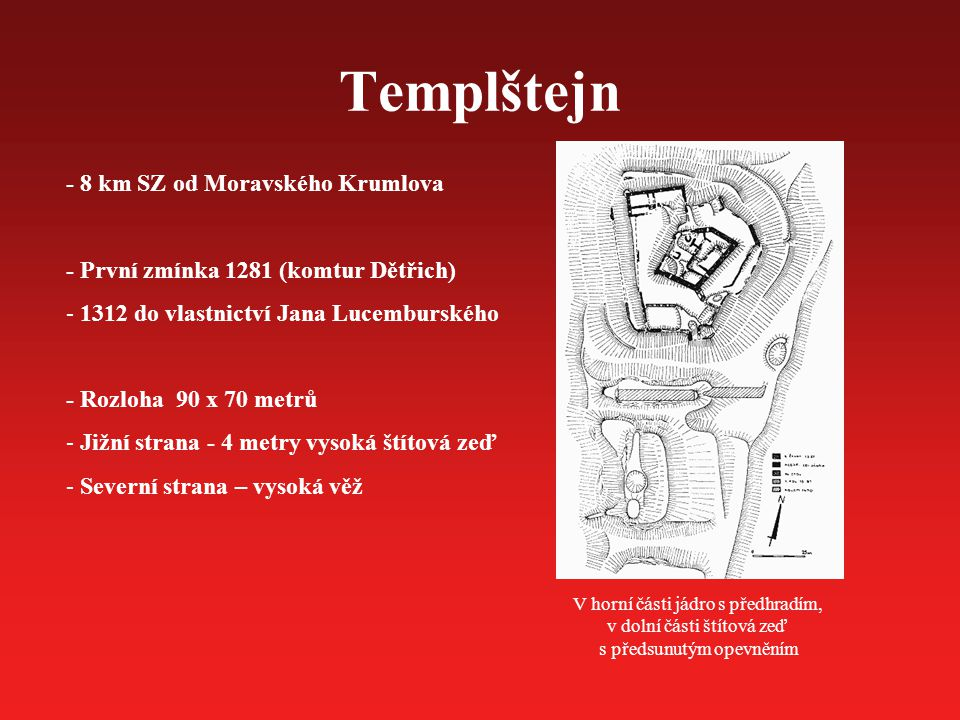 Templštejn - 8 km SZ od Moravského Krumlova