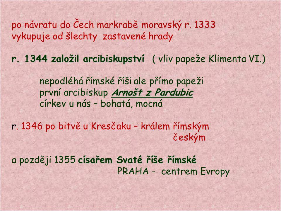 po návratu do Čech markrabě moravský r. 1333