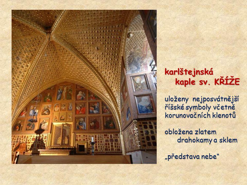 karlštejnská kaple sv. KŘÍŽE uloženy nejposvátnější
