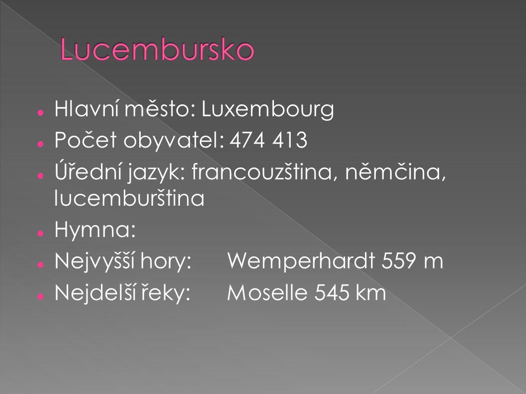 Lucembursko Hlavní město: Luxembourg Počet obyvatel: 474 413