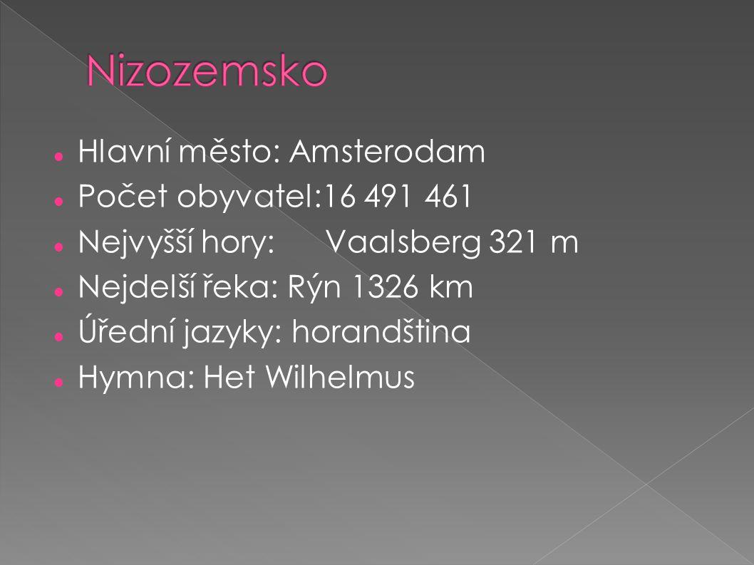 Nizozemsko Hlavní město: Amsterodam Počet obyvatel:16 491 461