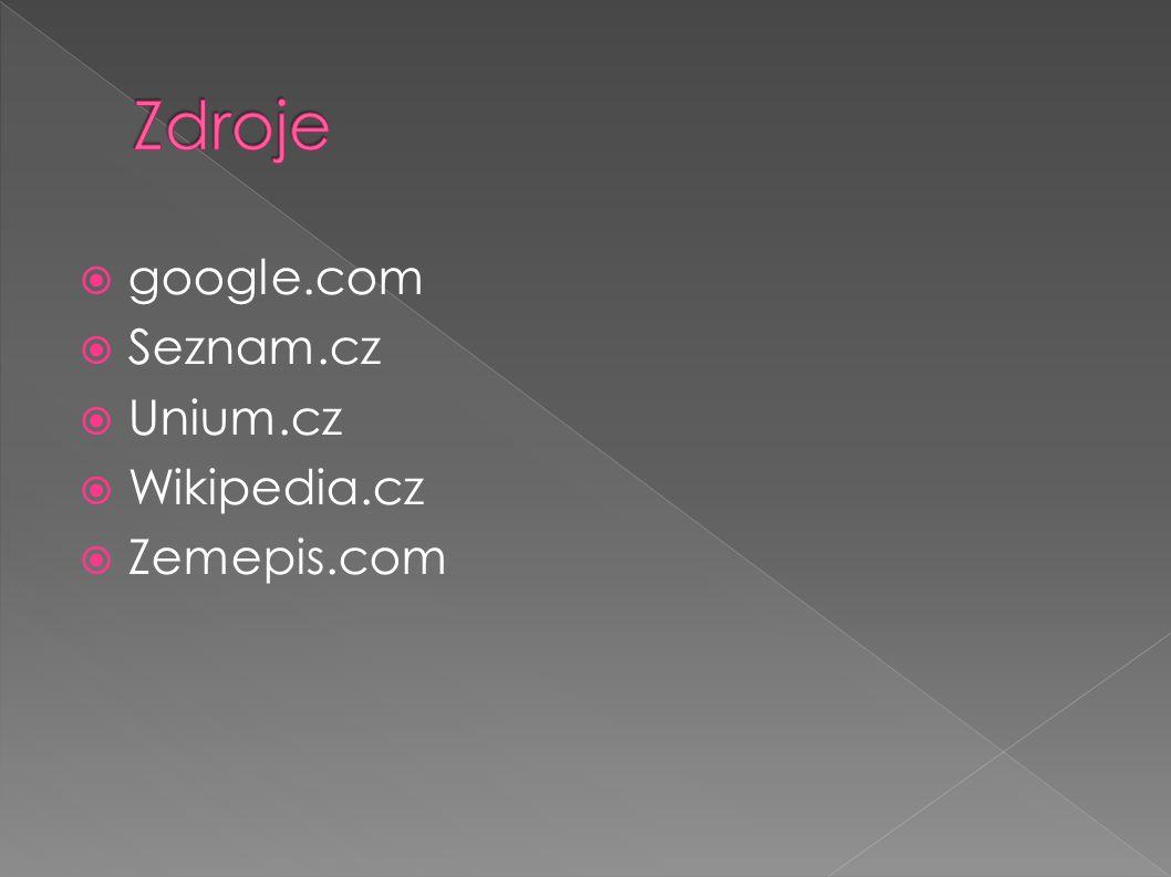 Zdroje google.com Seznam.cz Unium.cz Wikipedia.cz Zemepis.com