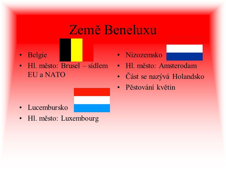 Země Beneluxu Belgie Hl. město: Brusel – sídlem EU a NATO Nizozemsko