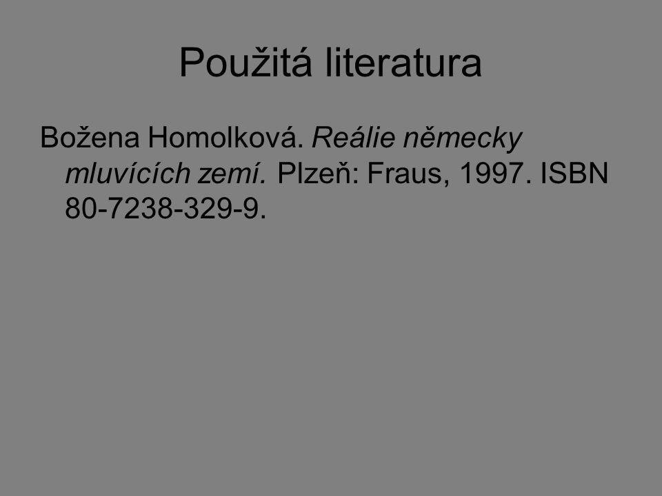 Použitá literatura Božena Homolková. Reálie německy mluvících zemí.