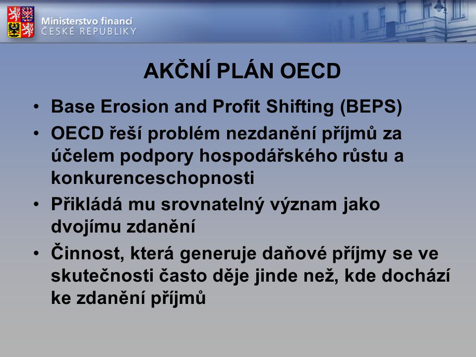 AKČNÍ PLÁN OECD Base Erosion and Profit Shifting (BEPS)