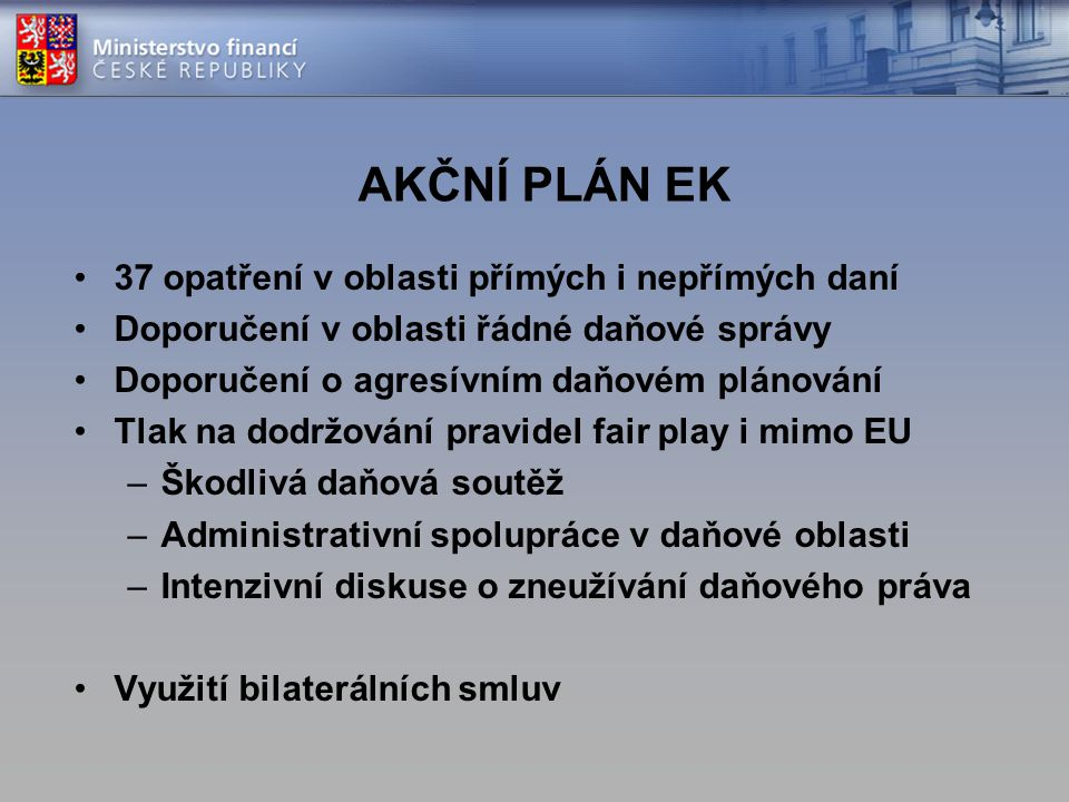 AKČNÍ PLÁN EK 37 opatření v oblasti přímých i nepřímých daní