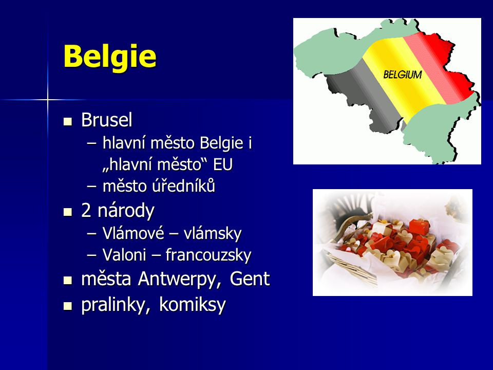 Belgie Brusel 2 národy města Antwerpy, Gent pralinky, komiksy