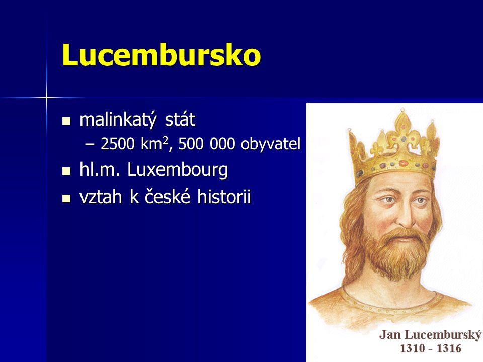 Lucembursko malinkatý stát hl.m. Luxembourg vztah k české historii