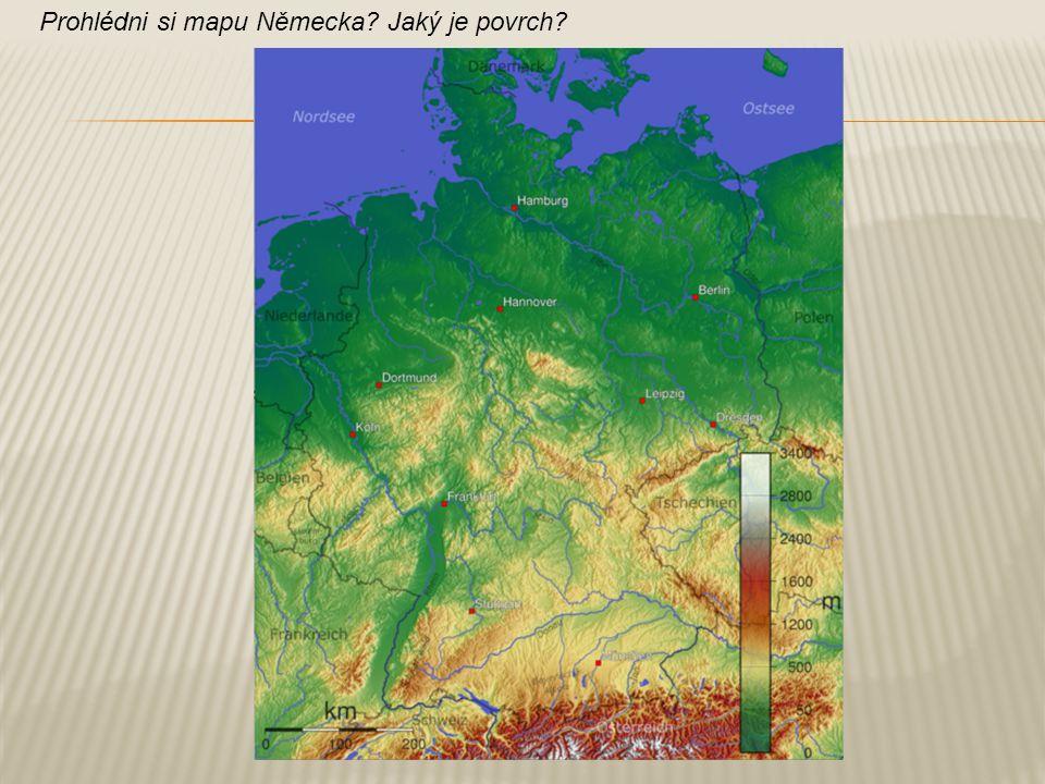 Prohlédni si mapu Německa Jaký je povrch