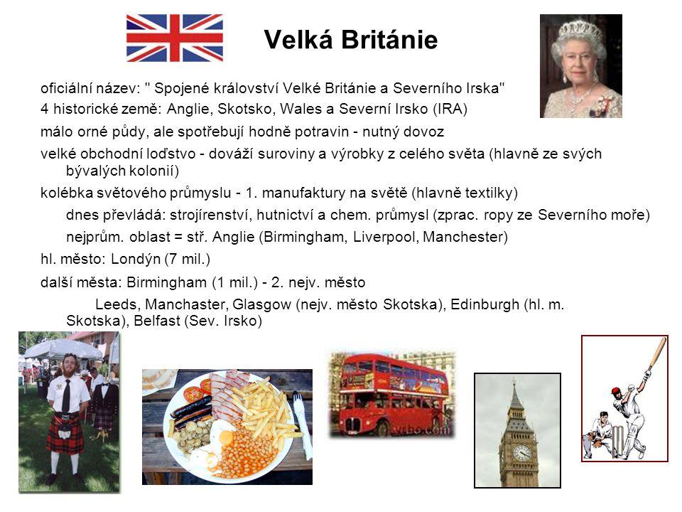 Velká Británie oficiální název: Spojené království Velké Británie a Severního Irska