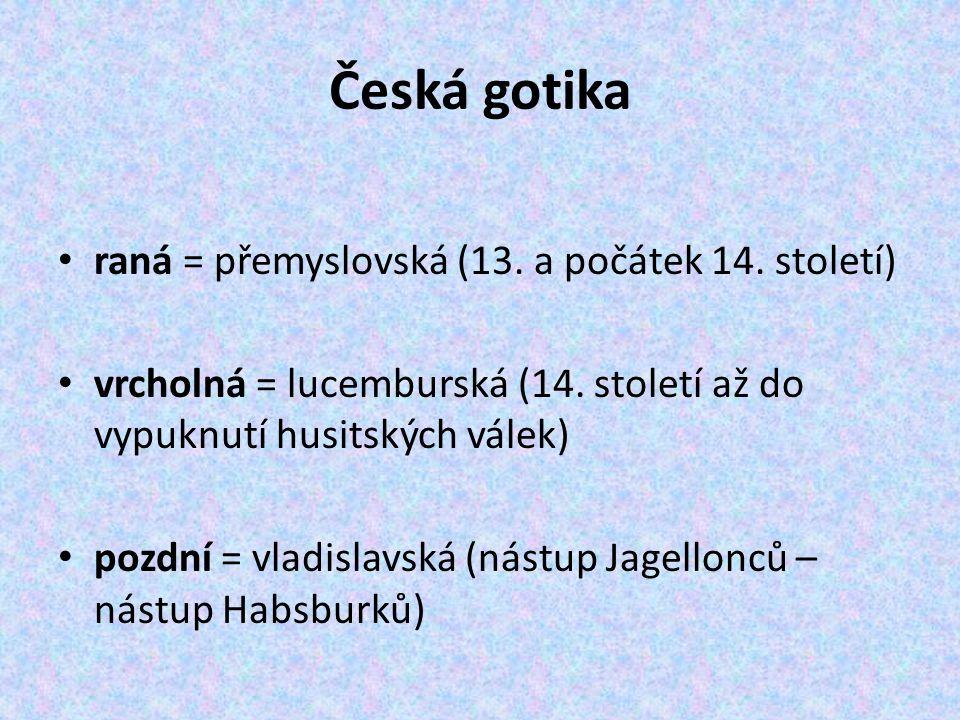 Česká gotika raná = přemyslovská (13. a počátek 14. století)