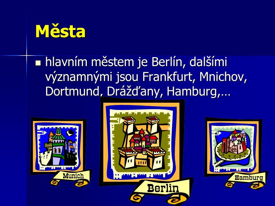Města hlavním městem je Berlín, dalšími významnými jsou Frankfurt, Mnichov, Dortmund, Drážďany, Hamburg,…