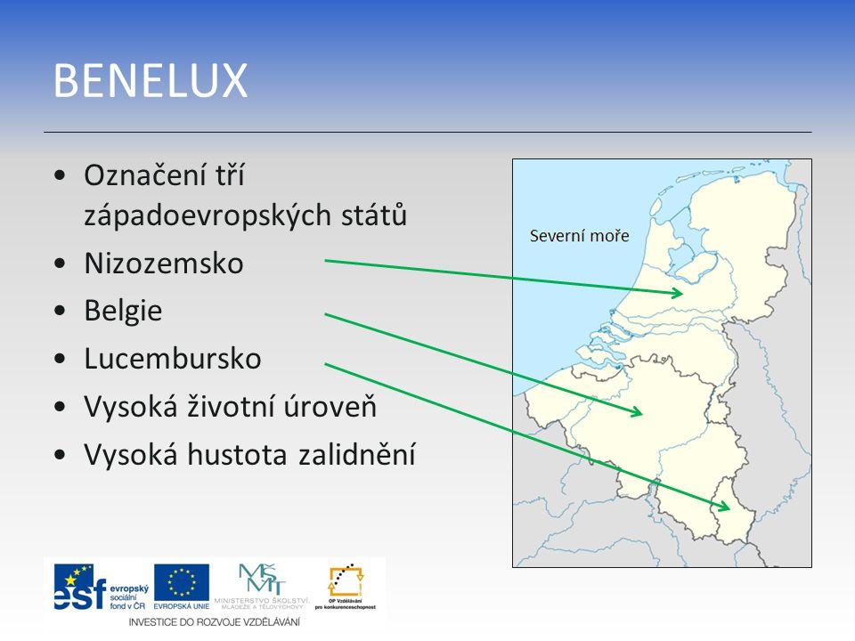 BENELUX Označení tří západoevropských států Nizozemsko Belgie