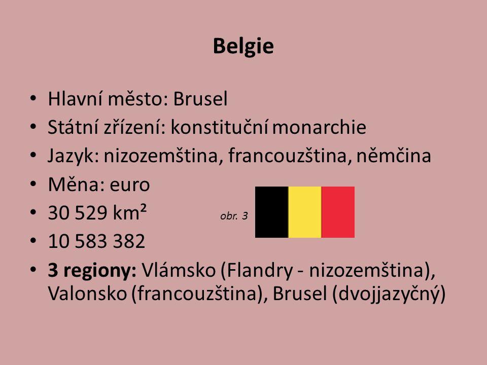 Belgie Hlavní město: Brusel Státní zřízení: konstituční monarchie