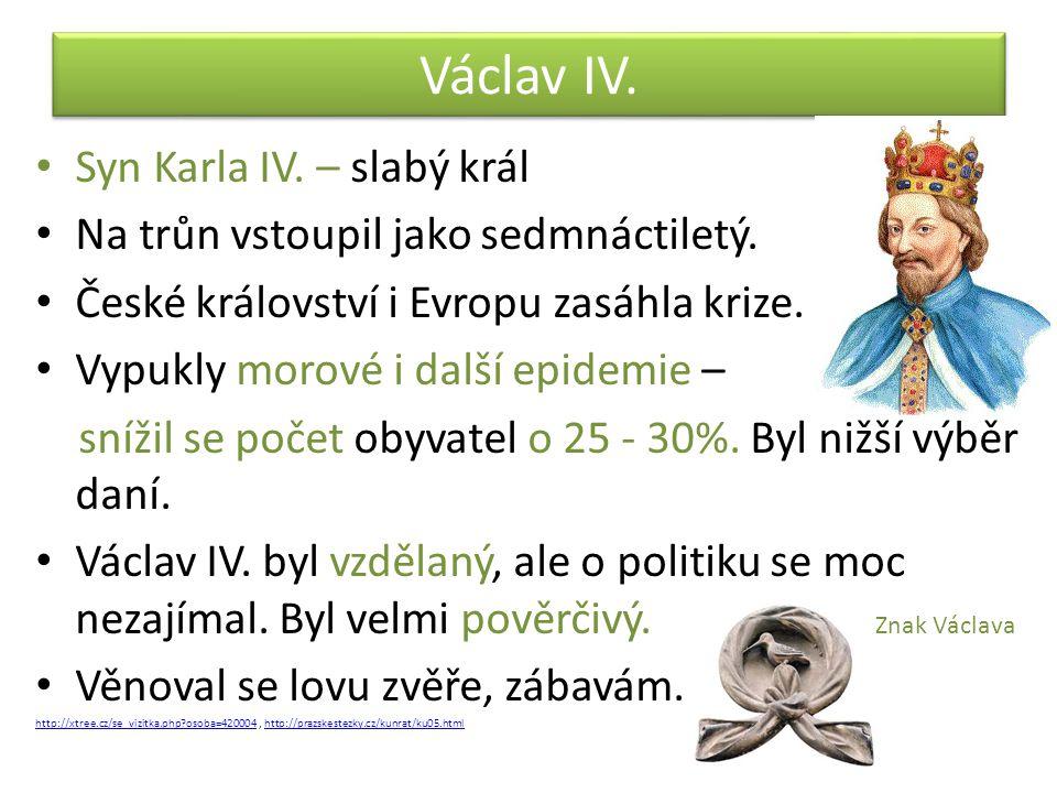 Václav IV. Syn Karla IV. – slabý král