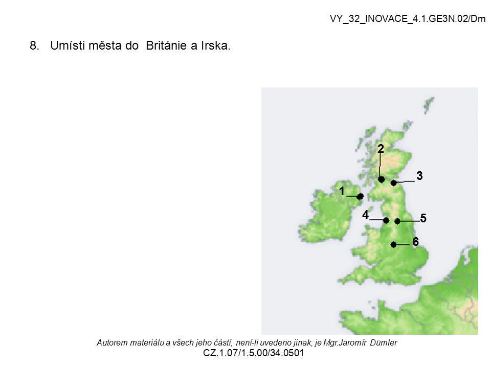 8. Umísti města do Británie a Irska.