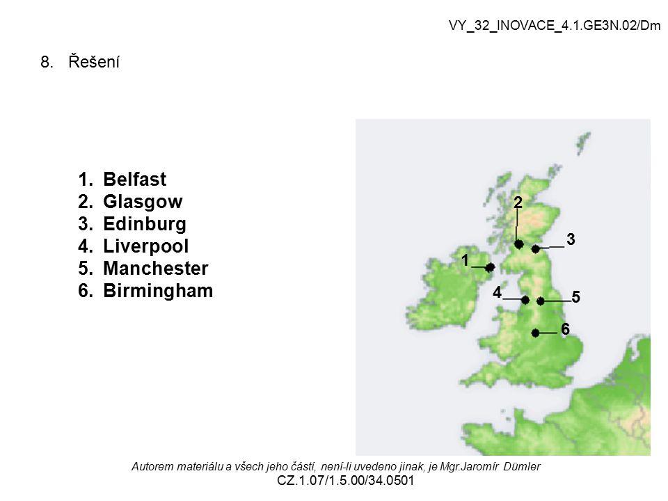 Belfast Glasgow Edinburg Liverpool Manchester Birmingham 8. Řešení 2 3