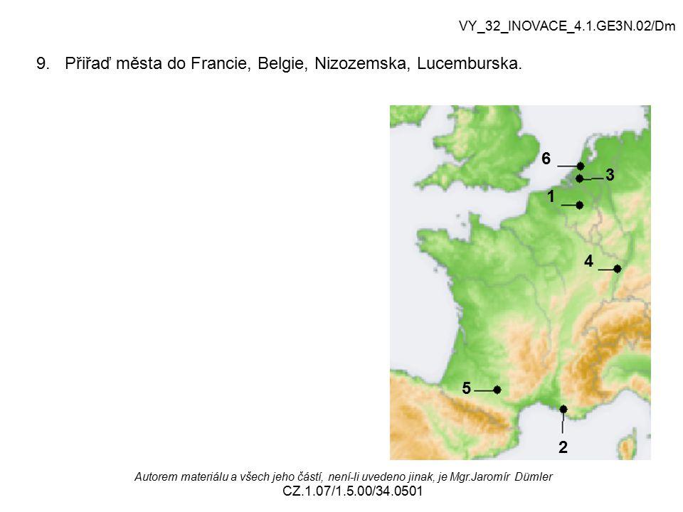 9. Přiřaď města do Francie, Belgie, Nizozemska, Lucemburska.
