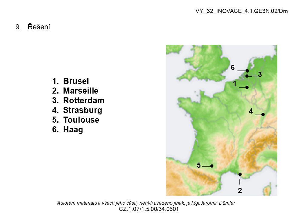 Brusel Marseille Rotterdam Strasburg Toulouse Haag 9. Řešení 6 3 1 4 5