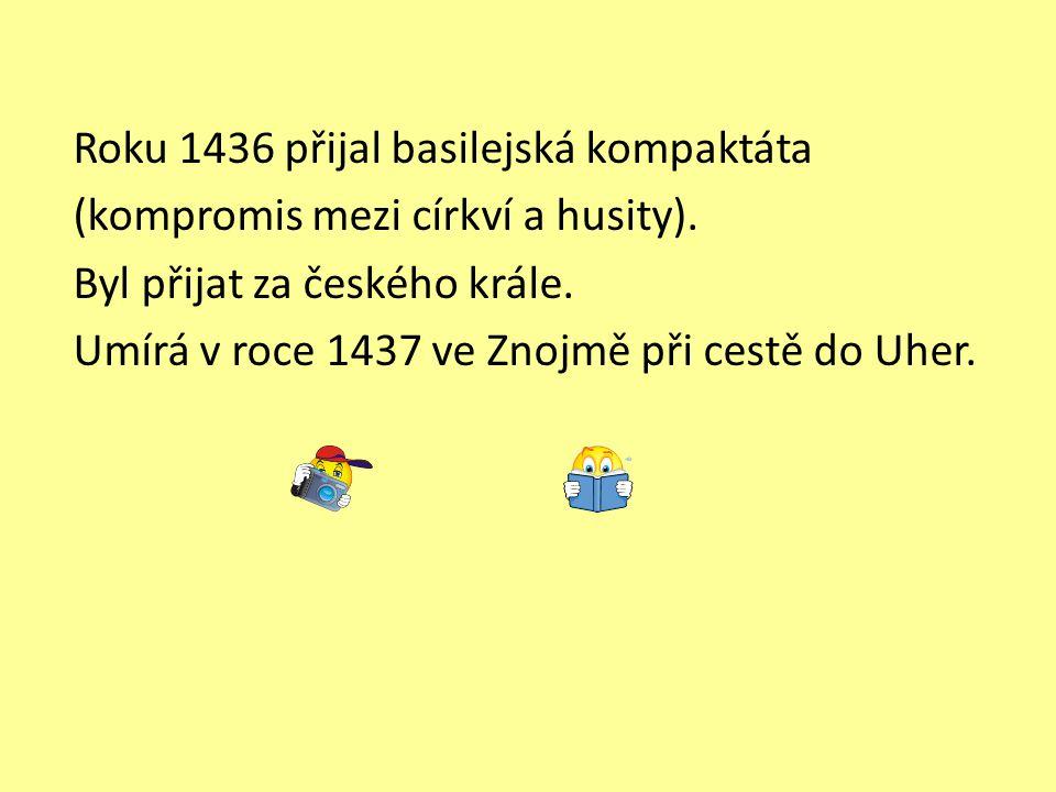 Roku 1436 přijal basilejská kompaktáta