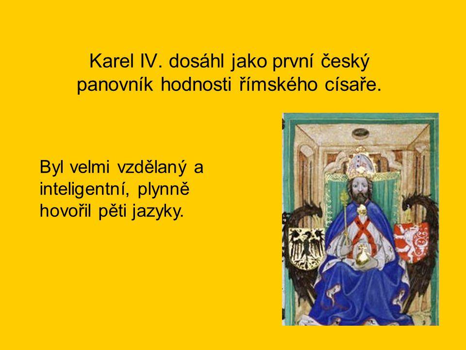 Karel IV. dosáhl jako první český panovník hodnosti římského císaře.