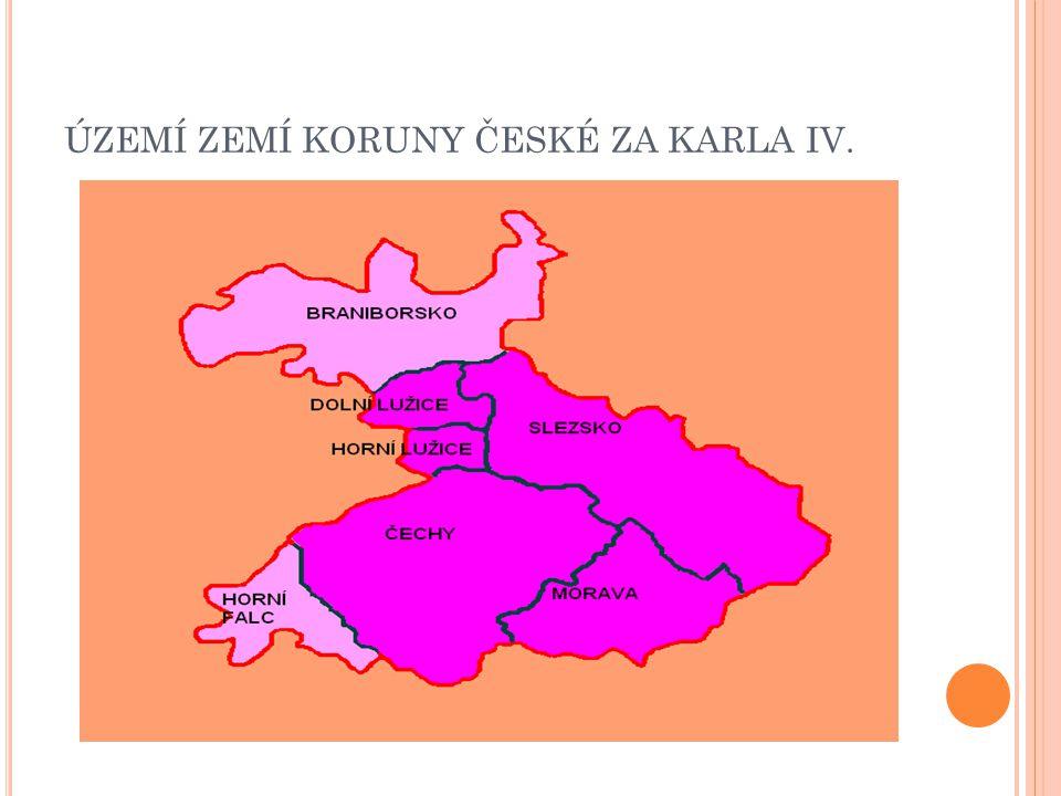 ÚZEMÍ ZEMÍ KORUNY ČESKÉ ZA KARLA IV.