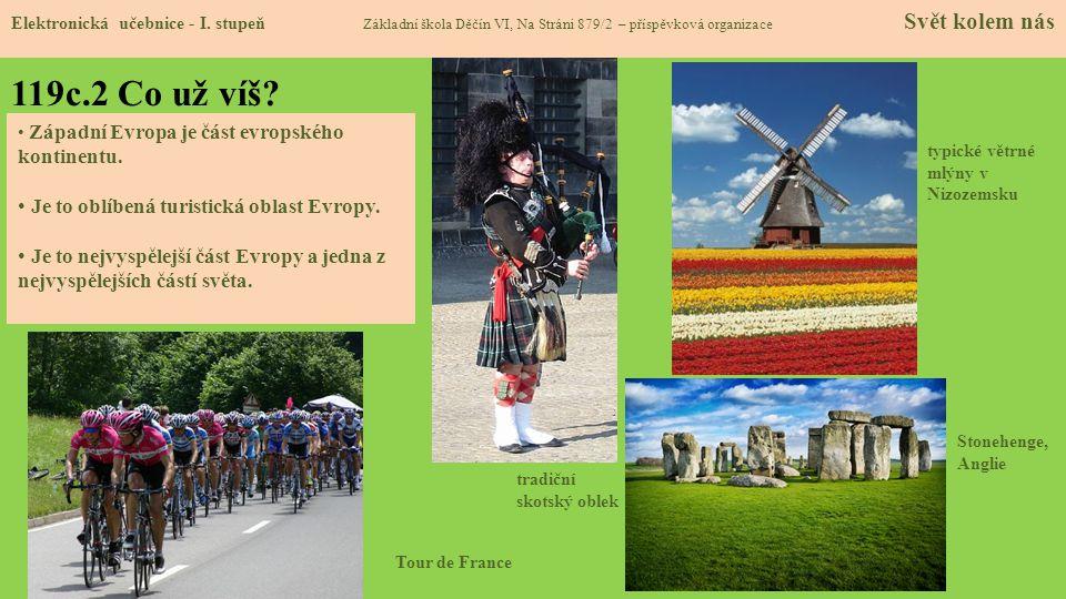 119c.2 Co už víš Je to oblíbená turistická oblast Evropy.