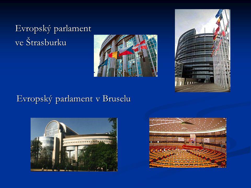 Evropský parlament ve Štrasburku Evropský parlament v Bruselu