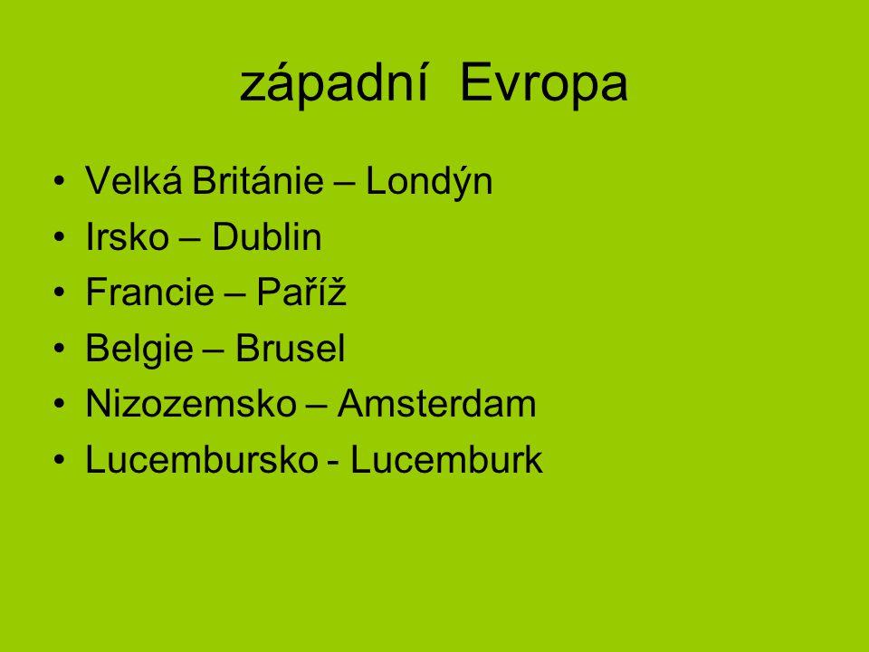 západní Evropa Velká Británie – Londýn Irsko – Dublin Francie – Paříž