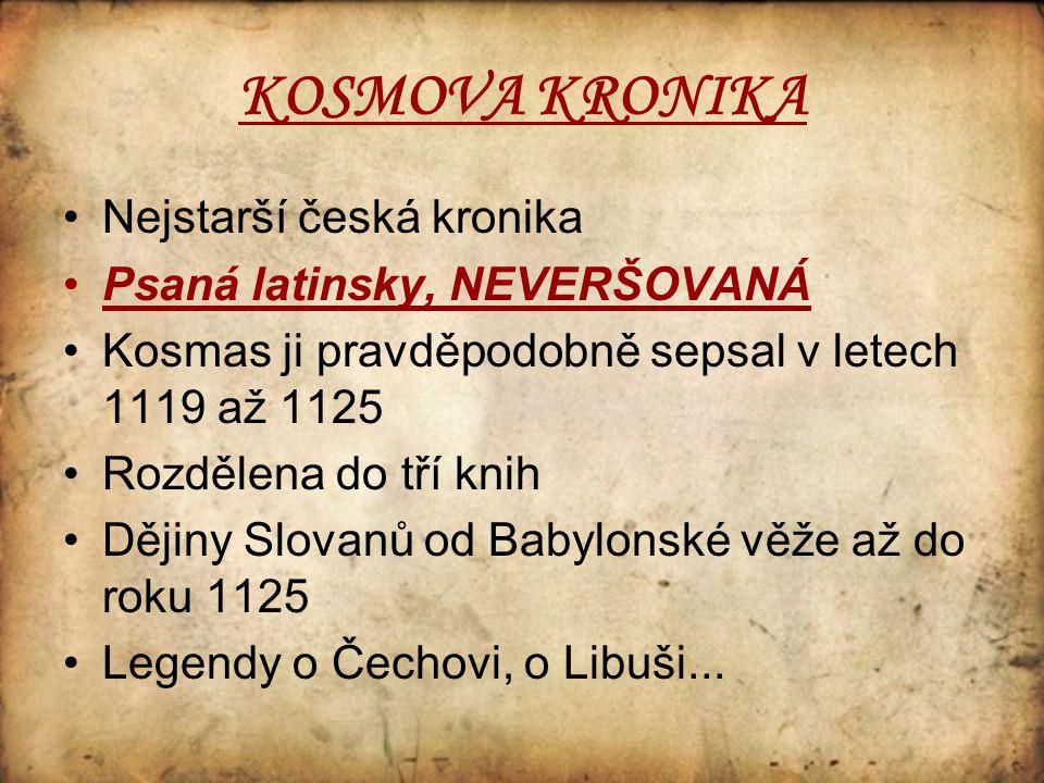 KOSMOVA KRONIKA Nejstarší česká kronika Psaná latinsky, NEVERŠOVANÁ