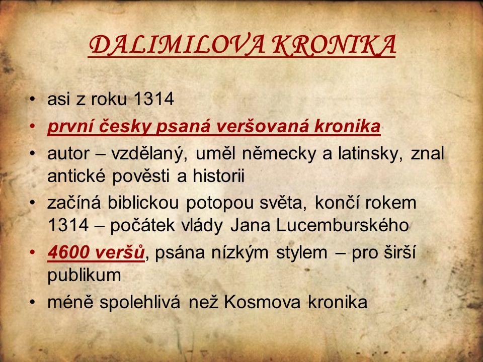 DALIMILOVA KRONIKA asi z roku 1314 první česky psaná veršovaná kronika
