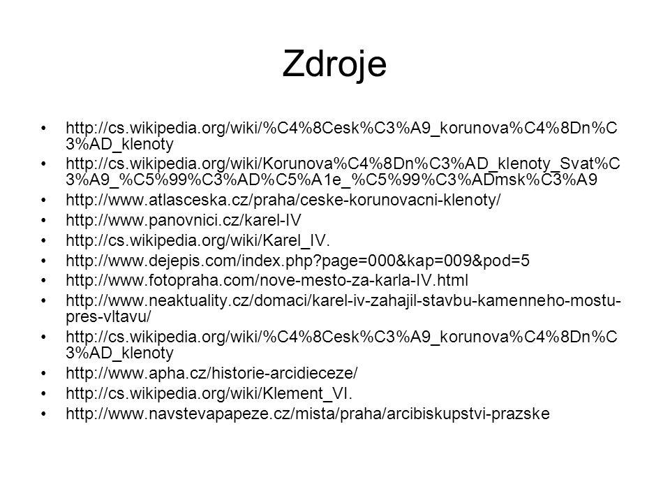 Zdroje http://cs.wikipedia.org/wiki/%C4%8Cesk%C3%A9_korunova%C4%8Dn%C3%AD_klenoty.