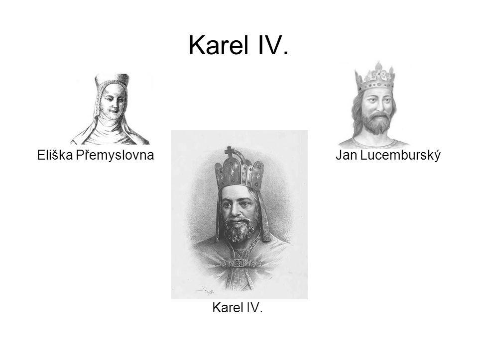 Karel IV. Eliška Přemyslovna Jan Lucemburský.