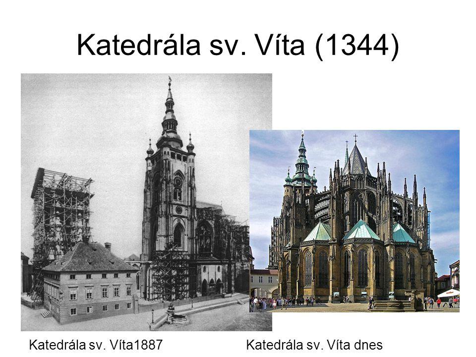 Katedrála sv. Víta (1344) Katedrála sv. Víta1887 Katedrála sv. Víta dnes