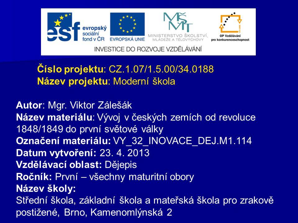 Číslo projektu: CZ.1.07/1.5.00/34.0188 Název projektu: Moderní škola. Autor: Mgr. Viktor Zálešák.