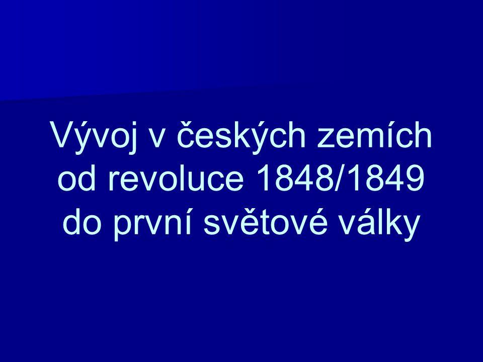 Vývoj v českých zemích od revoluce 1848/1849 do první světové války