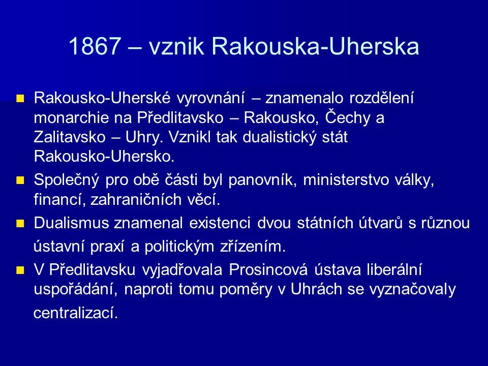 1867 – vznik Rakouska-Uherska