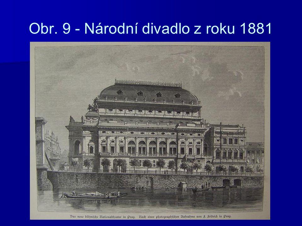 Obr. 9 - Národní divadlo z roku 1881