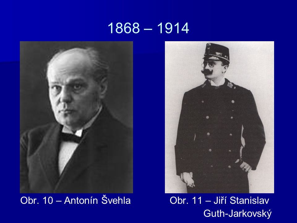1868 – 1914 Obr. 10 – Antonín Švehla Obr. 11 – Jiří Stanislav