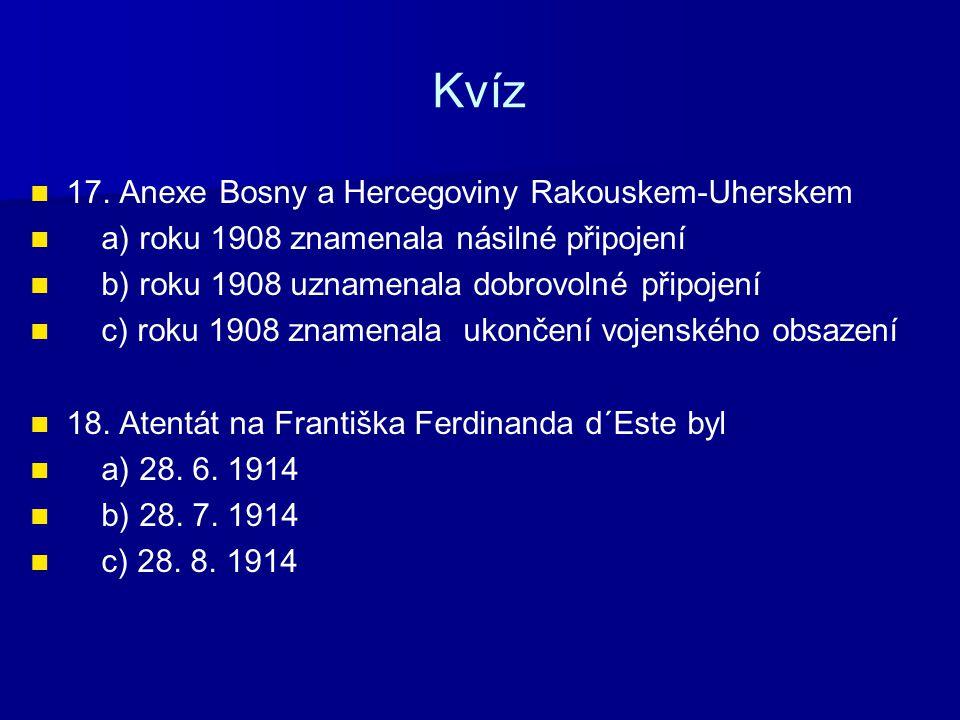 Kvíz 17. Anexe Bosny a Hercegoviny Rakouskem-Uherskem