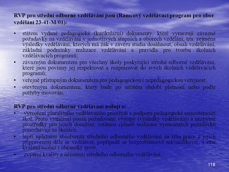 RVP pro střední odborné vzdělávání jsou (Rámcový vzdělávací program pro obor vzdělání 23-41-M/01):