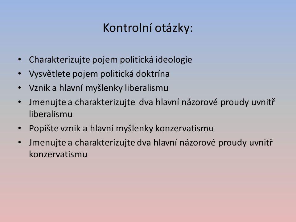 Kontrolní otázky: Charakterizujte pojem politická ideologie