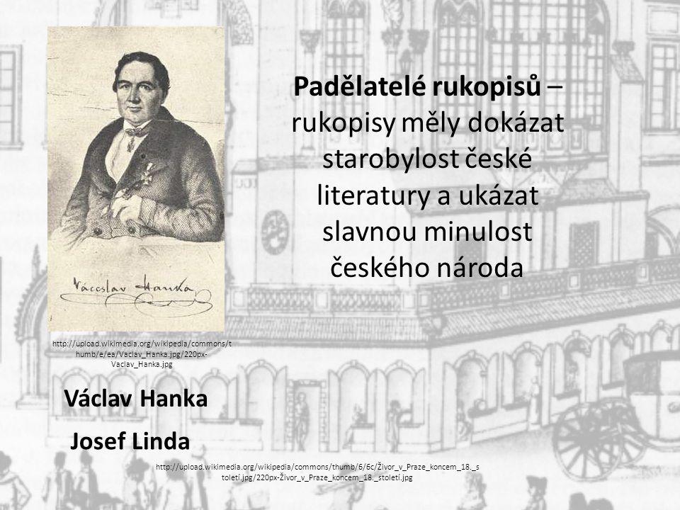 Padělatelé rukopisů – rukopisy měly dokázat starobylost české literatury a ukázat slavnou minulost českého národa