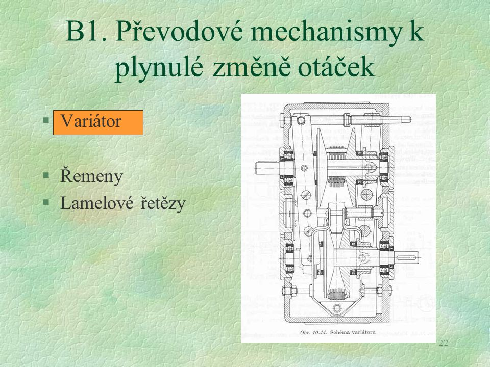 B1. Převodové mechanismy k plynulé změně otáček