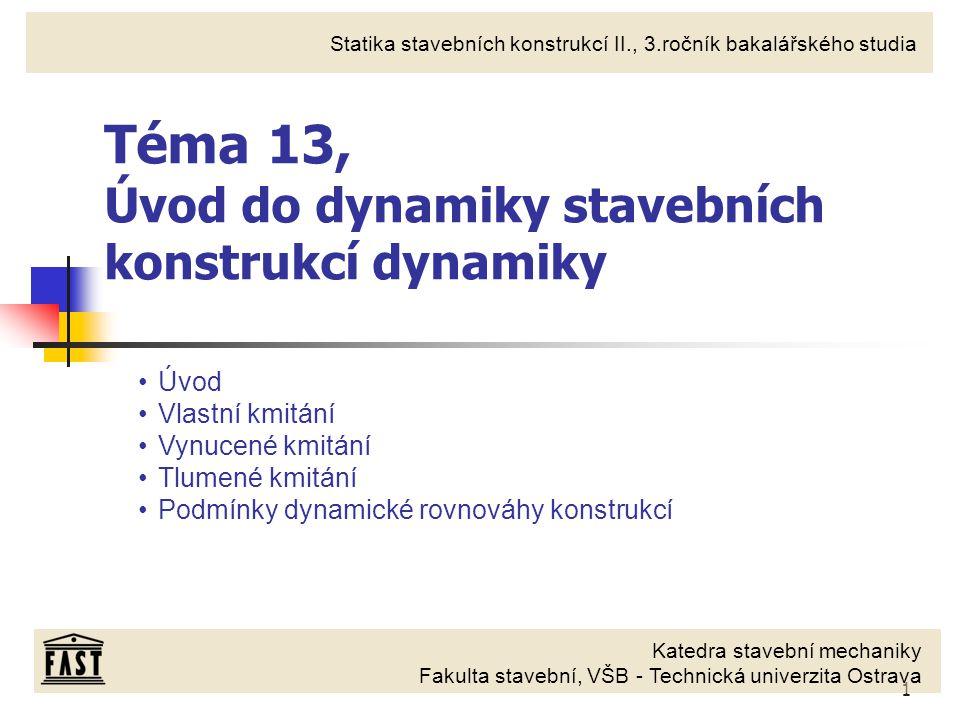Téma 13, Úvod do dynamiky stavebních konstrukcí dynamiky